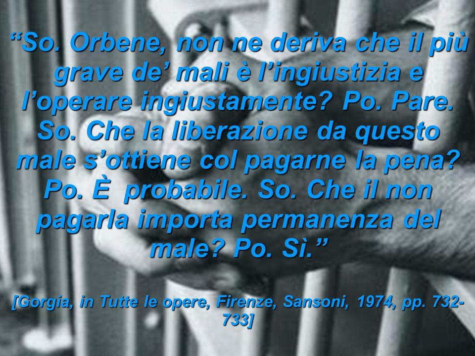 [Gorgia, in Tutte le opere, Firenze, Sansoni, 1974, pp. 732-733]
